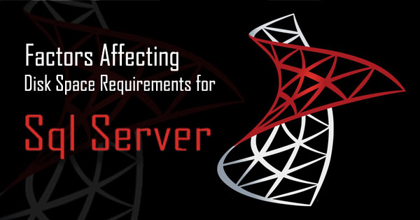 disk space requirements for SQL server