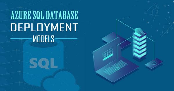 Azure SQL Data Platform deployment Models